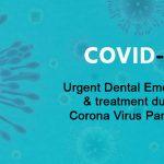 COVID-19 – Urgent dental emergency & treatment during Corona Virus Pandemic