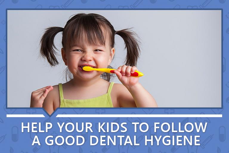 Help your kids to follow good dental hygiene